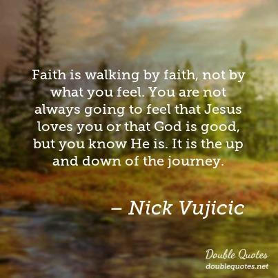 faith-is-walking-by-faith-not-by-what-you-feel-you-are-not-always-going-to-fee-403x403-nk9qmg