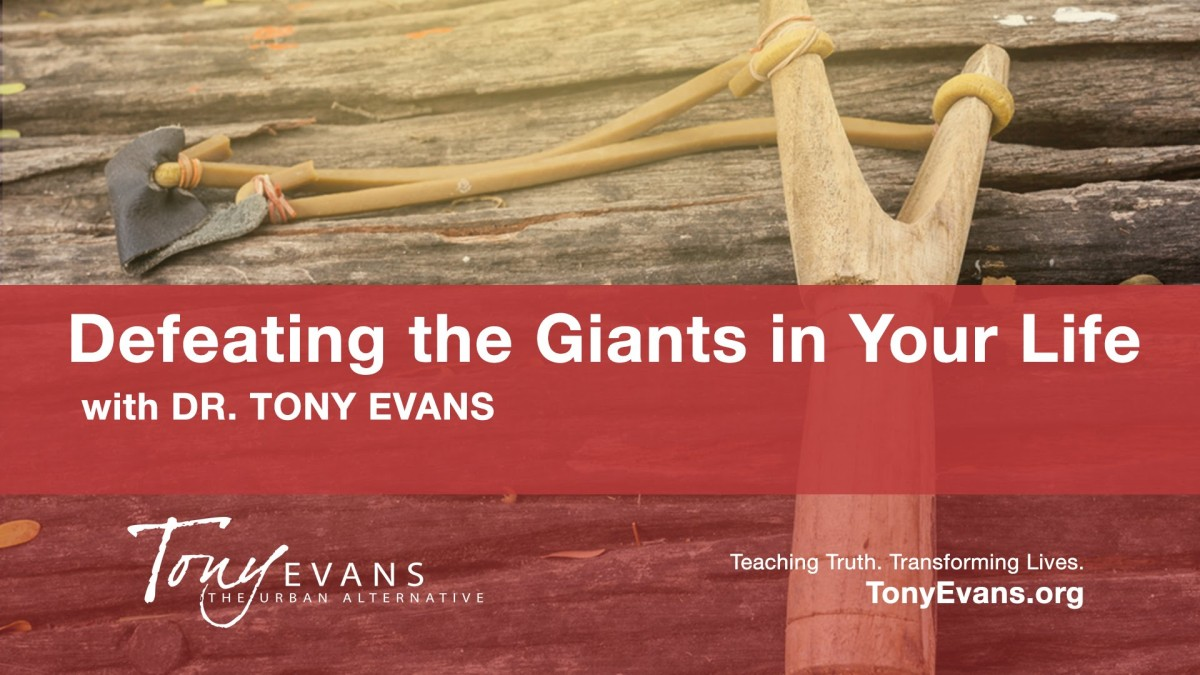 Defeating the Giants in Your Life • Dr Tony Evans