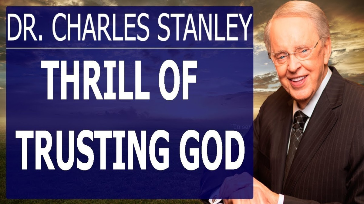 Dr Charles Stanley - Thrill Of Trusting God (NEW SERMON 2017)