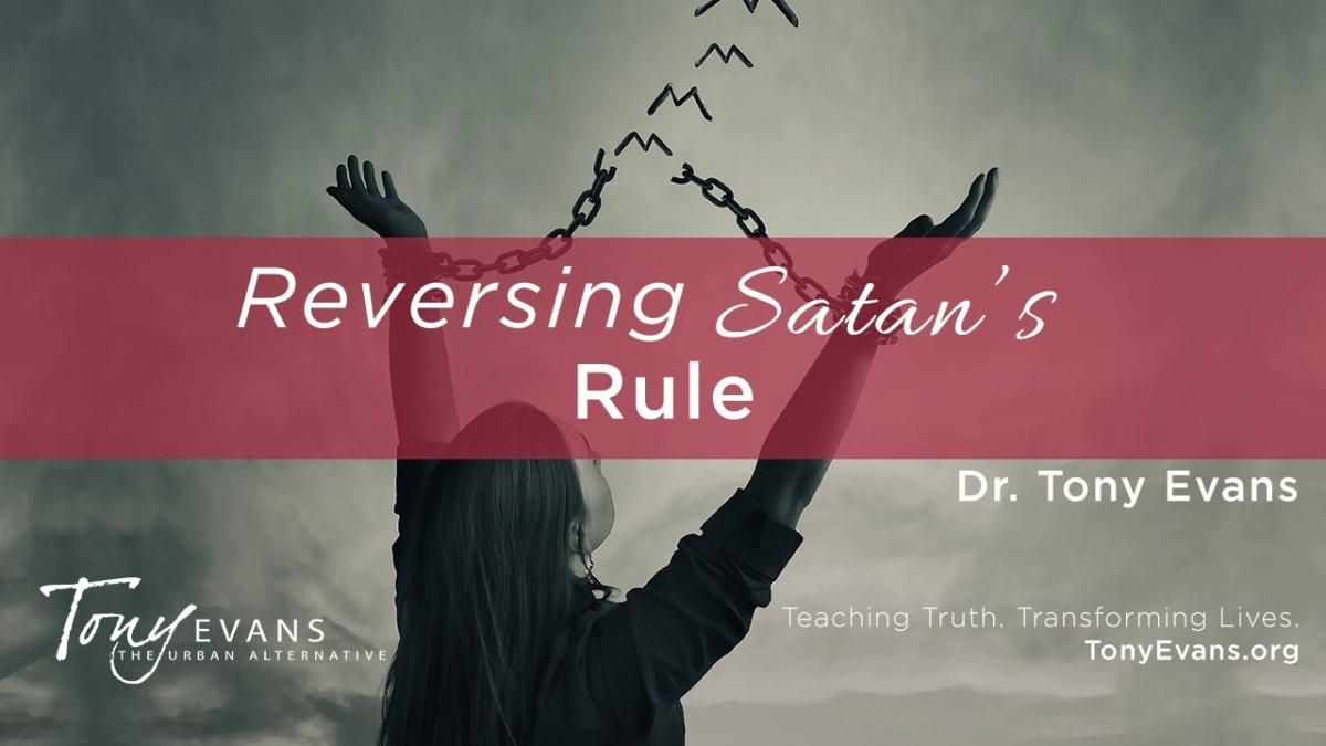 Reversing Satan's Rule | Sermon by Tony Evans