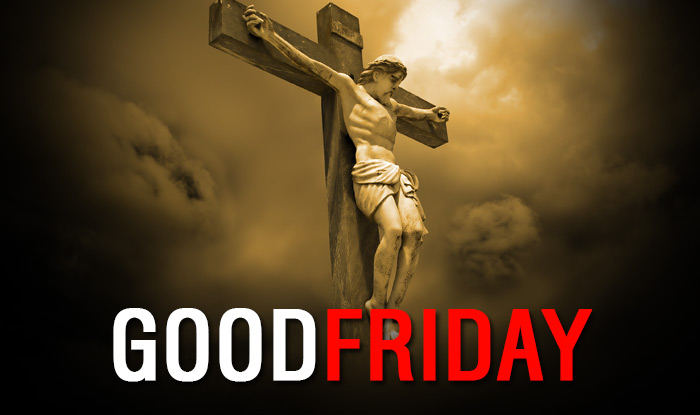 Good Friday The Crucifixion Of Jesus The Son Of God