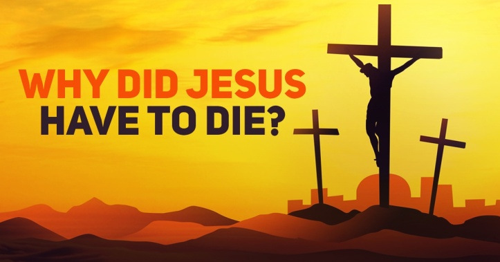 why-did-Jesus-have-to-die-2-1.jpg