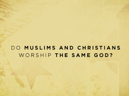 17-Resources-Do-Muslims-and-Christians-Worship-the-Same-God-0227.jpg